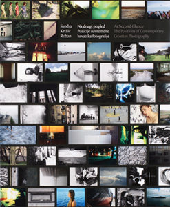 Na drugi pogled. Pozicije suvremene hrvatske fotografije