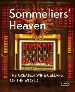 Sommeliers Heaven: The Greatest Wine Cellars of the World